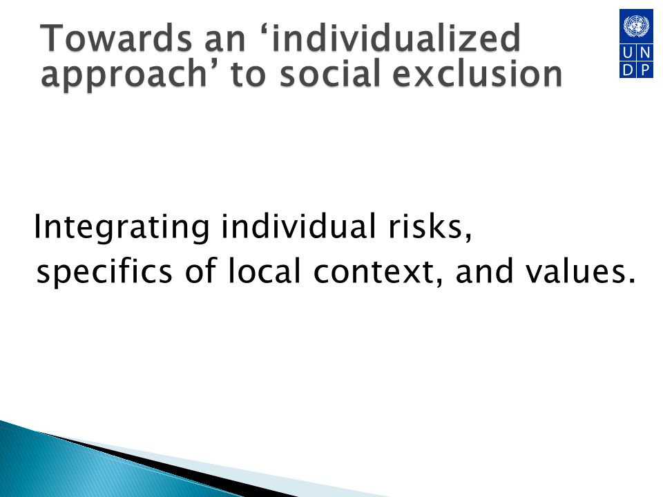 Towards an individualized approach to social exclusion Integrating individual risks, specifics of local context, and values.
