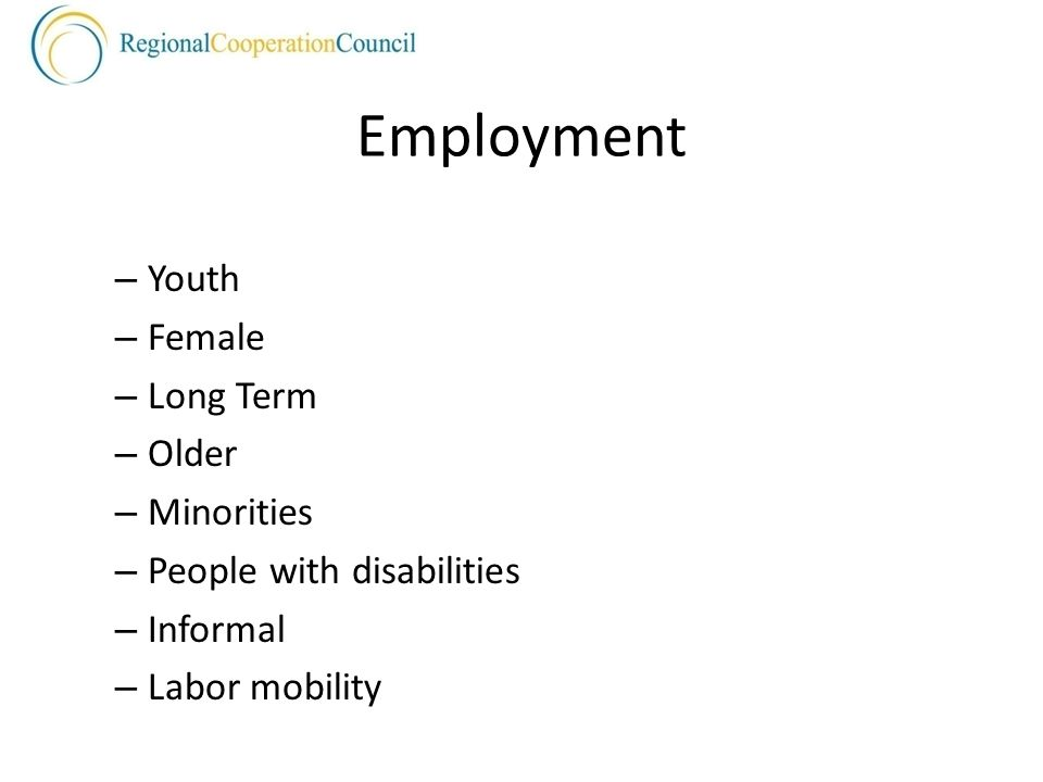 Employment – Youth – Female – Long Term – Older – Minorities – People with disabilities – Informal – Labor mobility