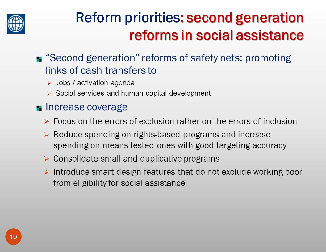 : second generation reforms in social assistance Reform priorities: second generation reforms in social assistance 19 Second generation reforms of saf