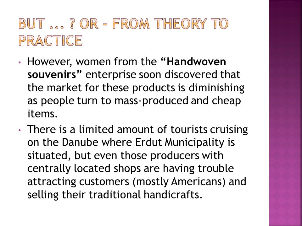 However, women from the Handwoven souvenirs enterprise soon discovered that the market for these products is diminishing as people turn to mass-produc