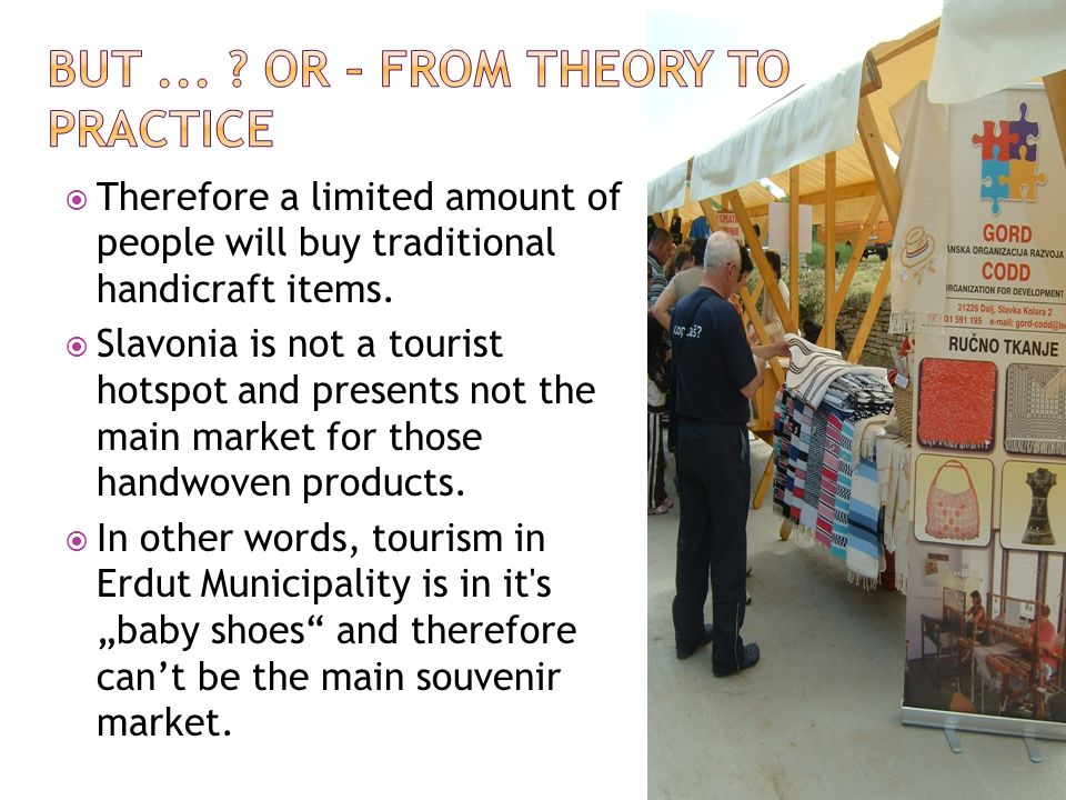 Therefore a limited amount of people will buy traditional handicraft items.
