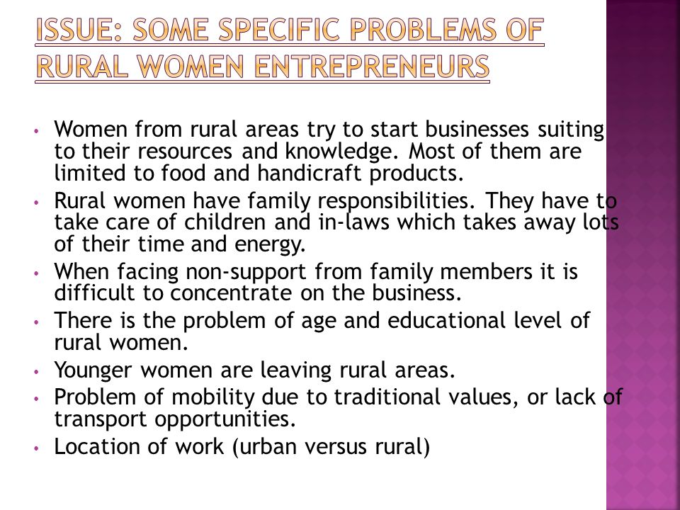 Women from rural areas try to start businesses suiting to their resources and knowledge.