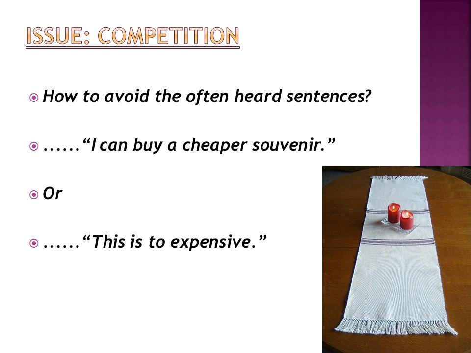 How to avoid the often heard sentences?......I can buy a cheaper souvenir.