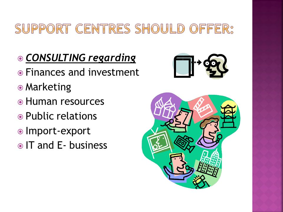 CONSULTING regarding Finances and investment Marketing Human resources Public relations Import-export IT and E- business