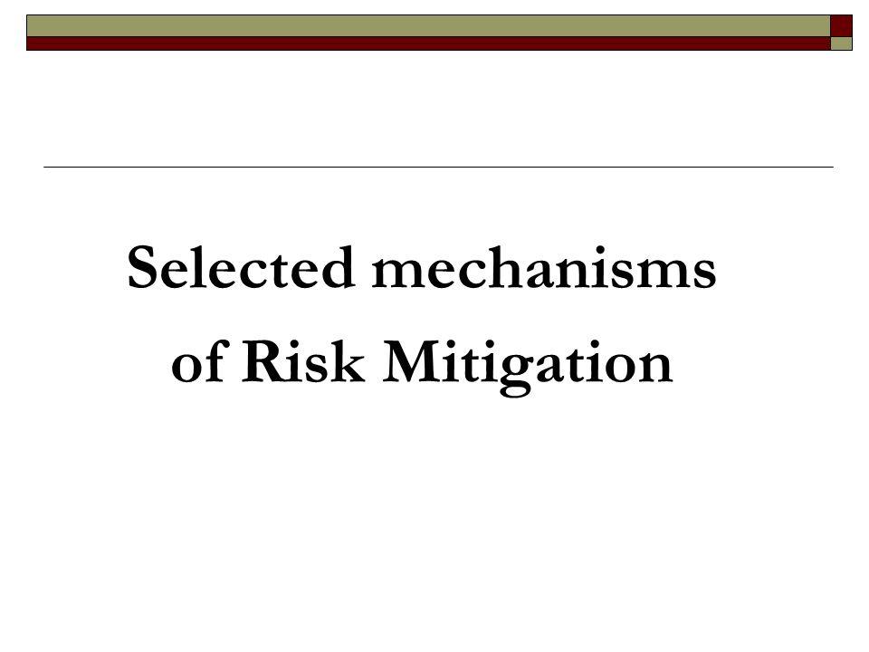 Selected mechanisms of Risk Mitigation