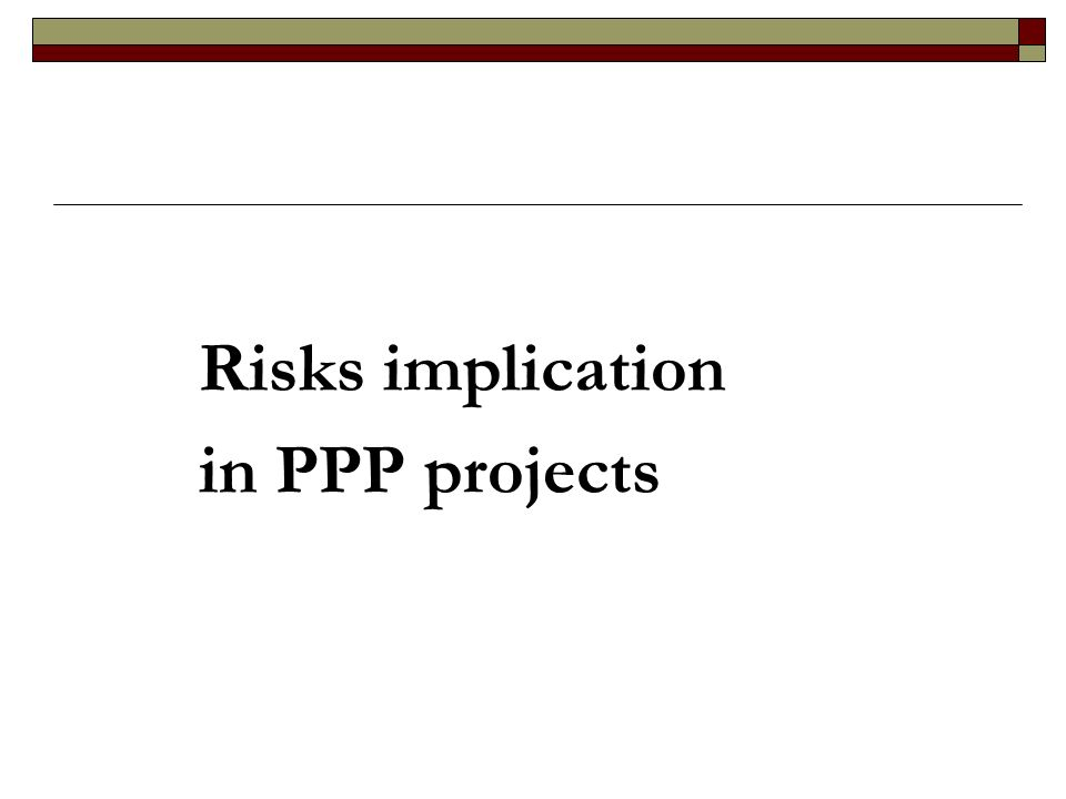 Risks implication in PPP projects