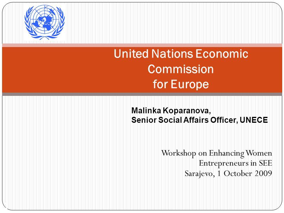 1 United Nations Economic Commission for Europe Workshop on Enhancing Women Entrepreneurs in SEE Sarajevo, 1 October 2009 Malinka Koparanova, Senior S