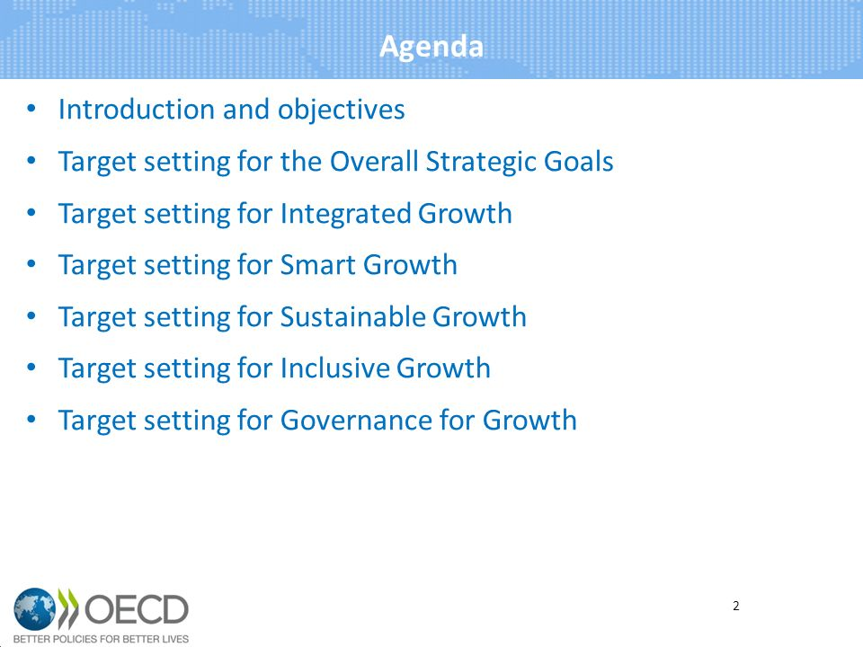 Agenda Introduction and objectives Target setting for the Overall Strategic Goals Target setting for Integrated Growth Target setting for Smart Growth Target setting for Sustainable Growth Target setting for Inclusive Growth Target setting for Governance for Growth 2