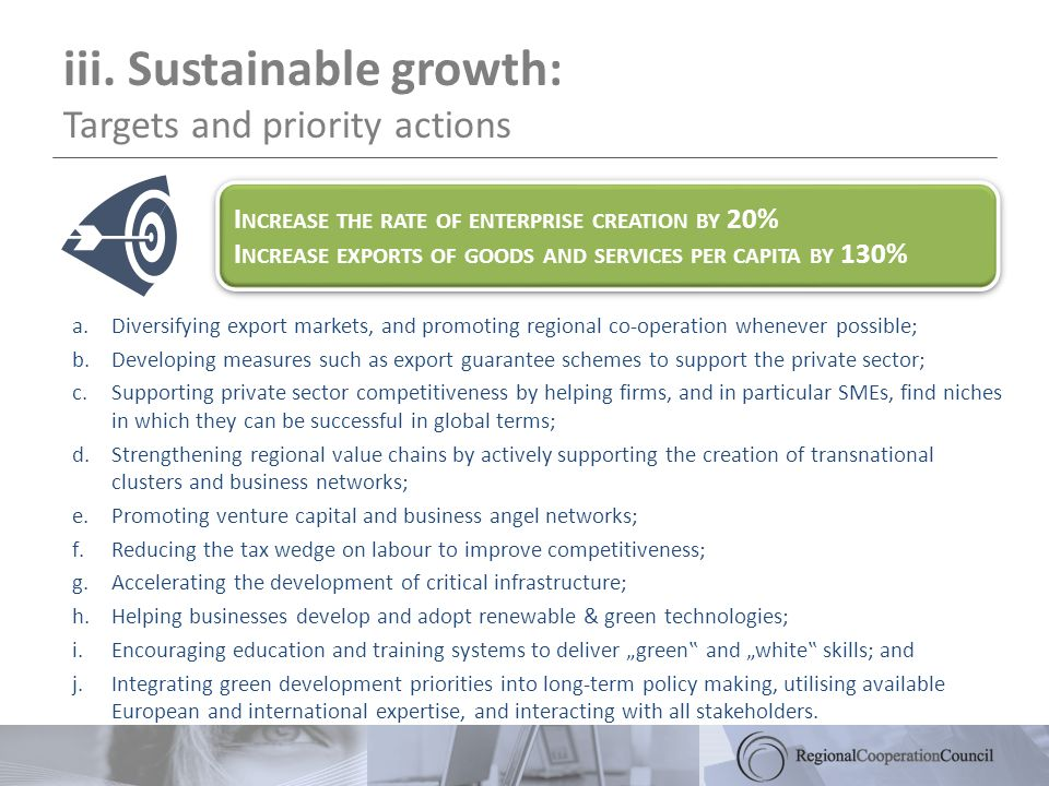 iii. Sustainable growth: Targets and priority actions a.Diversifying export markets, and promoting regional co-operation whenever possible; b.Developi