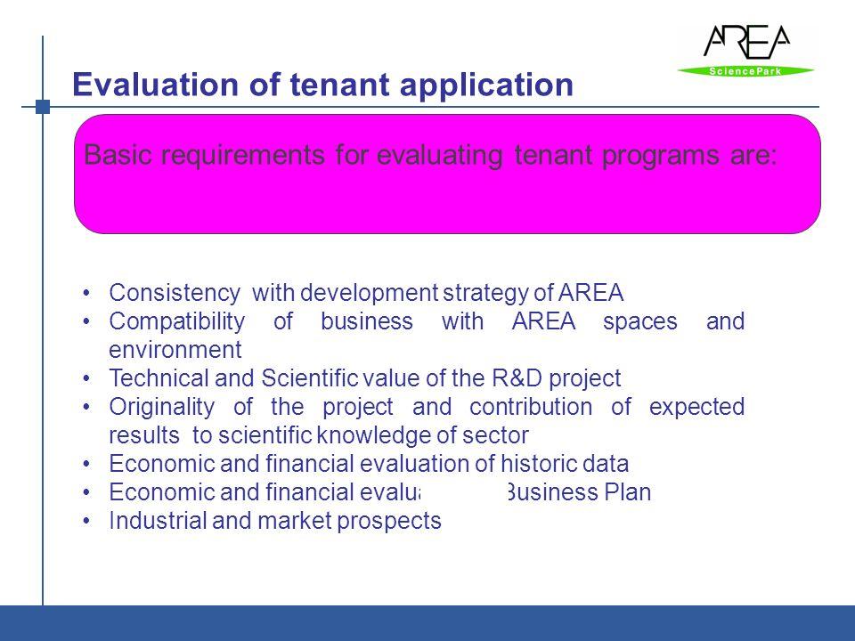 Evaluation of tenant application AREA è: Ente di ricerca - Parco Scientifico e Tecnologico Basic requirements for evaluating tenant programs are: Cons