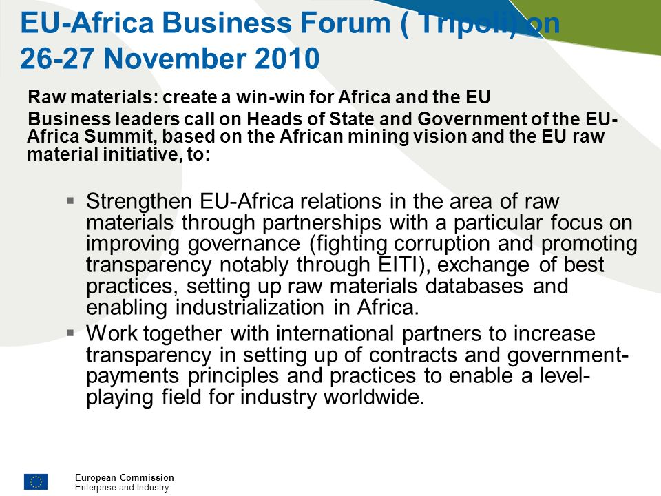 European Commission Enterprise and Industry EU-Africa Business Forum ( Tripoli) on 26-27 November 2010 Raw materials: create a win-win for Africa and
