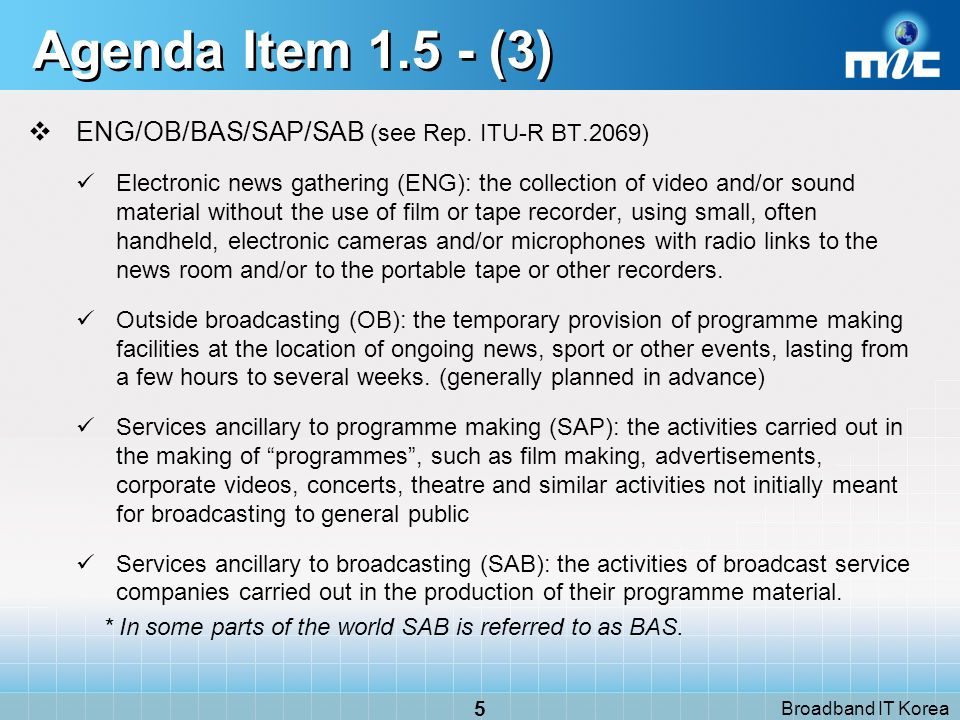 Broadband IT Korea 5 Agenda Item 1.5 - (3) ENG/OB/BAS/SAP/SAB (see Rep.