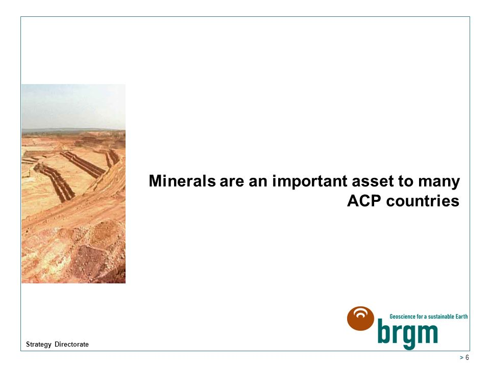 Strategy Directorate > 6 Minerals are an important asset to many ACP countries