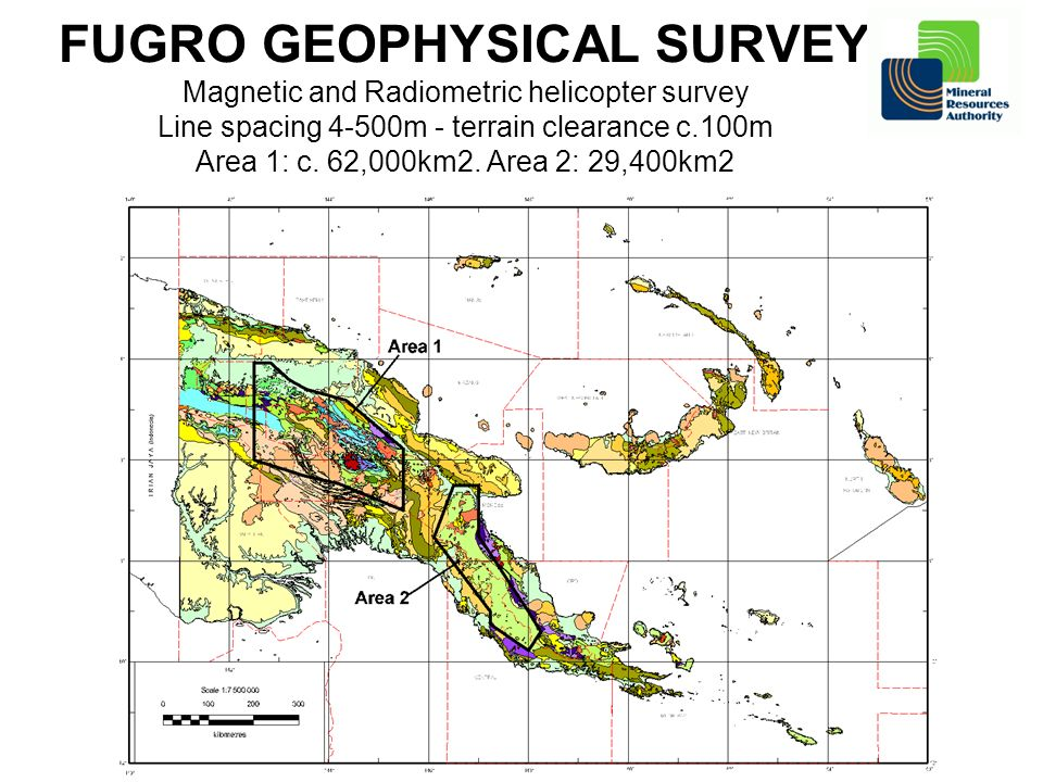 FUGRO GEOPHYSICAL SURVEY Magnetic and Radiometric helicopter survey Line spacing 4-500m - terrain clearance c.100m Area 1: c. 62,000km2. Area 2: 29,40