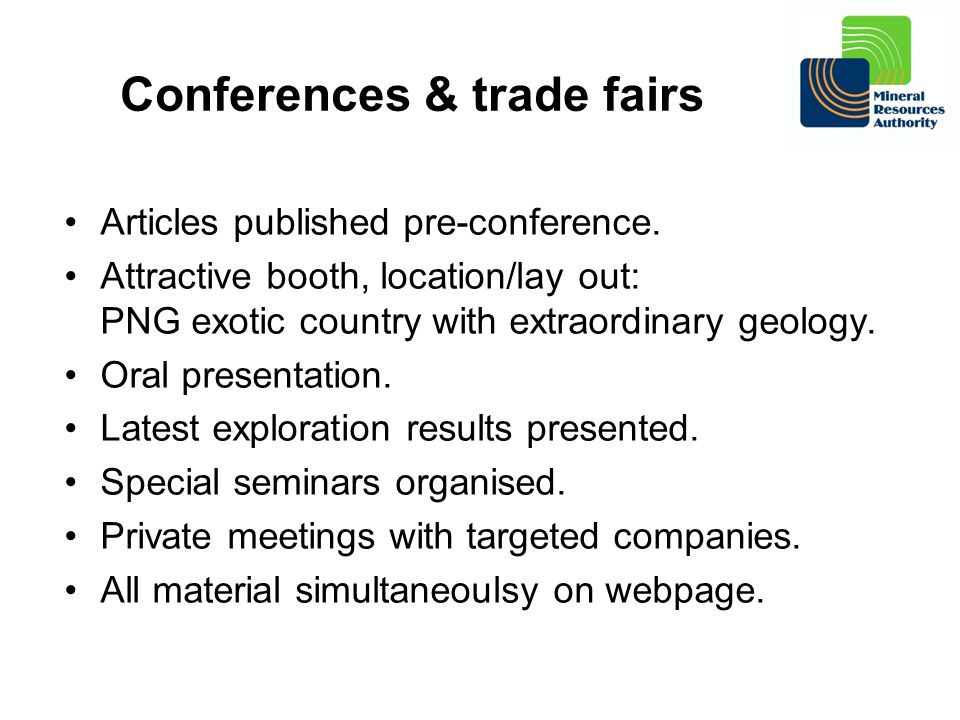 Conferences & trade fairs Articles published pre-conference. Attractive booth, location/lay out: PNG exotic country with extraordinary geology. Oral p