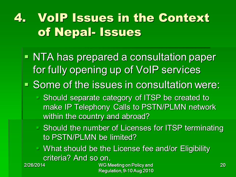 4.VoIP Issues in the Context of Nepal- Issues NTA has prepared a consultation paper for fully opening up of VoIP services NTA has prepared a consultat