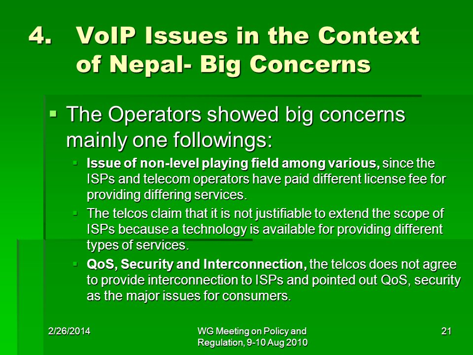 4. VoIP Issues in the Context of Nepal- Big Concerns The Operators showed big concerns mainly one followings: The Operators showed big concerns mainly