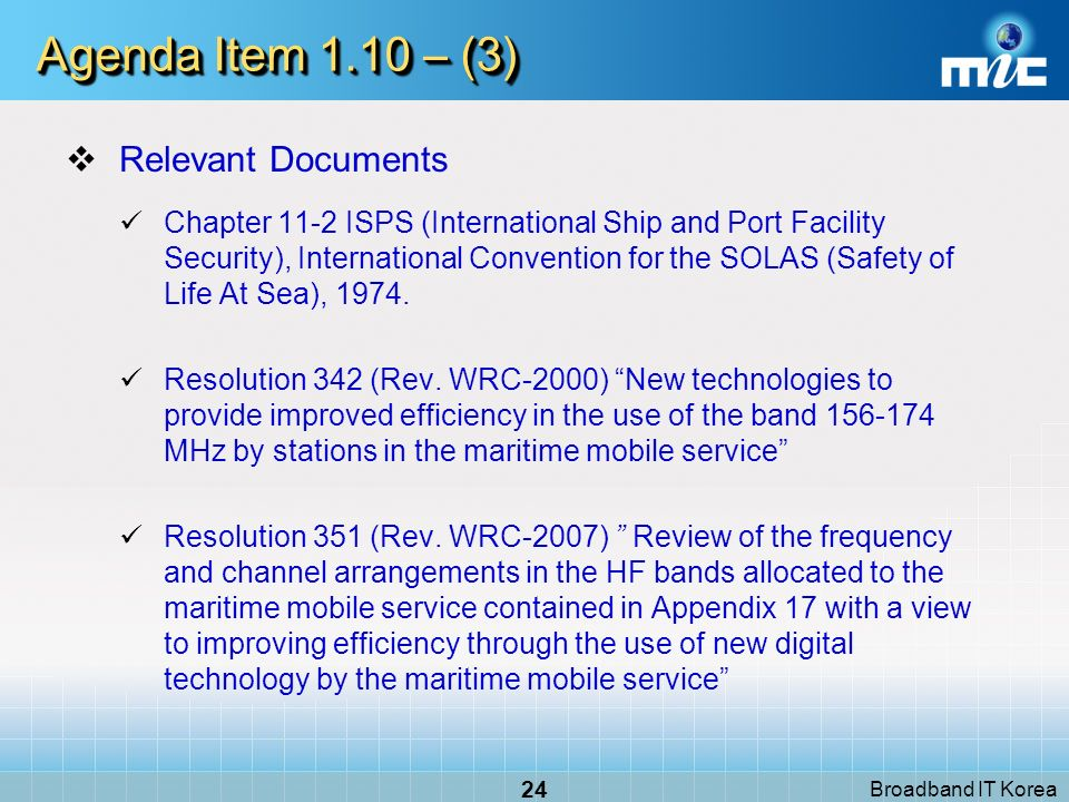 Broadband IT Korea 24 Agenda Item 1.10 – (3) Relevant Documents Chapter 11-2 ISPS (International Ship and Port Facility Security), International Conve