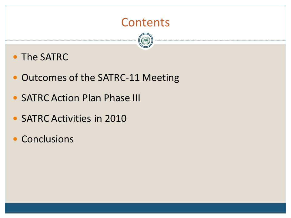 Contents The SATRC Outcomes of the SATRC-11 Meeting SATRC Action Plan Phase III SATRC Activities in 2010 Conclusions