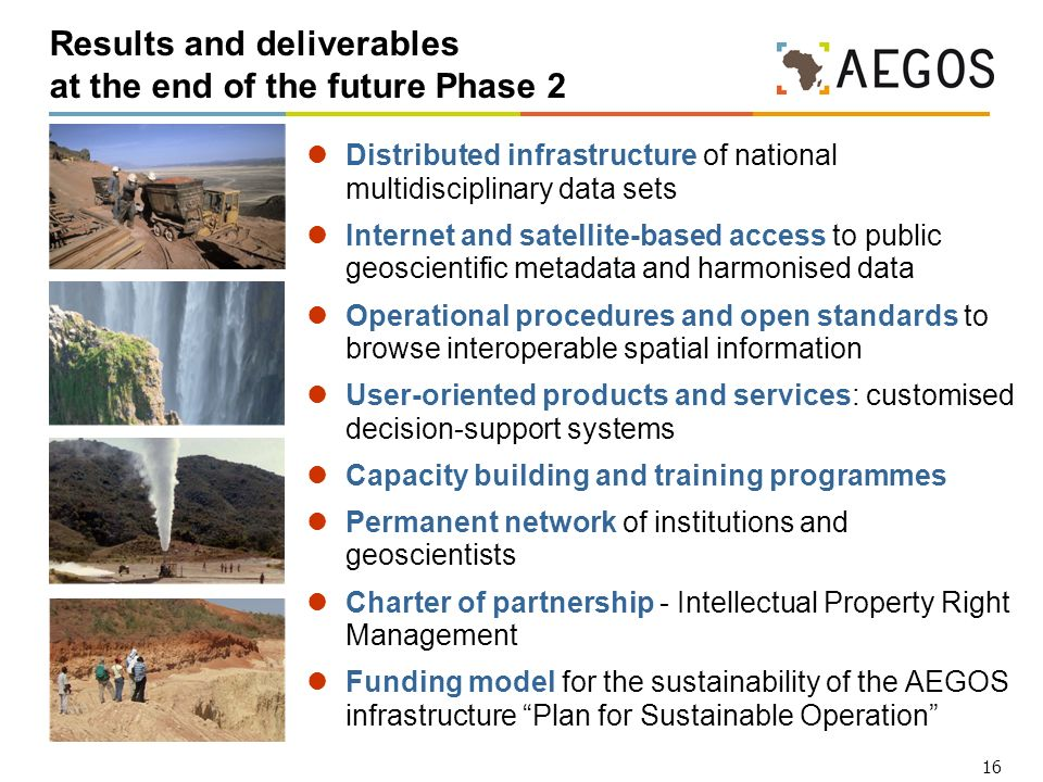 16 Results and deliverables at the end of the future Phase 2 Distributed infrastructure of national multidisciplinary data sets Internet and satellite