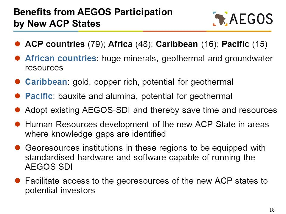18 ACP countries (79); Africa (48); Caribbean (16); Pacific (15) African countries: huge minerals, geothermal and groundwater resources Caribbean: gol