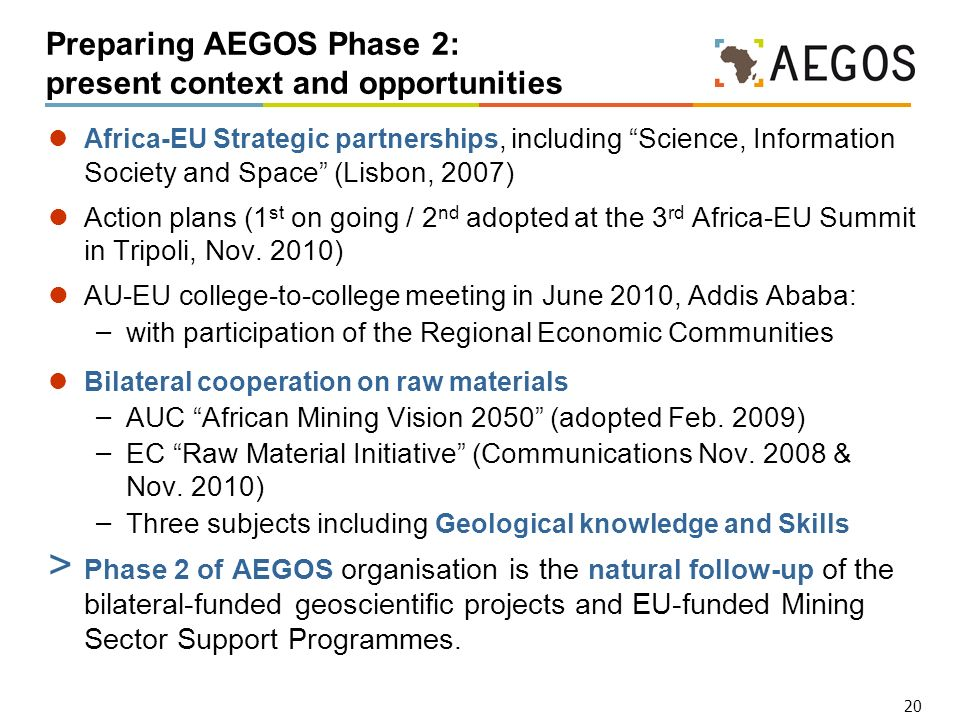 20 Preparing AEGOS Phase 2: present context and opportunities Africa-EU Strategic partnerships, including Science, Information Society and Space (Lisb