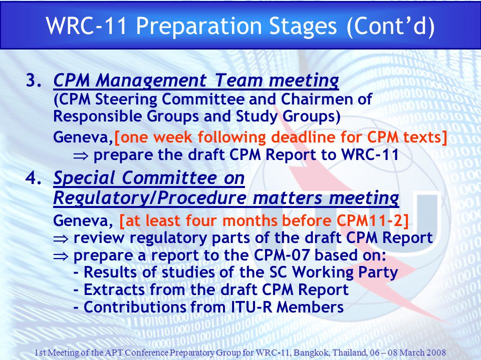 1st Meeting of the APT Conference Preparatory Group for WRC-11, Bangkok, Thailand, 06 – 08 March 2008 WRC-11 Preparation Stages (Contd) 3. CPM Managem