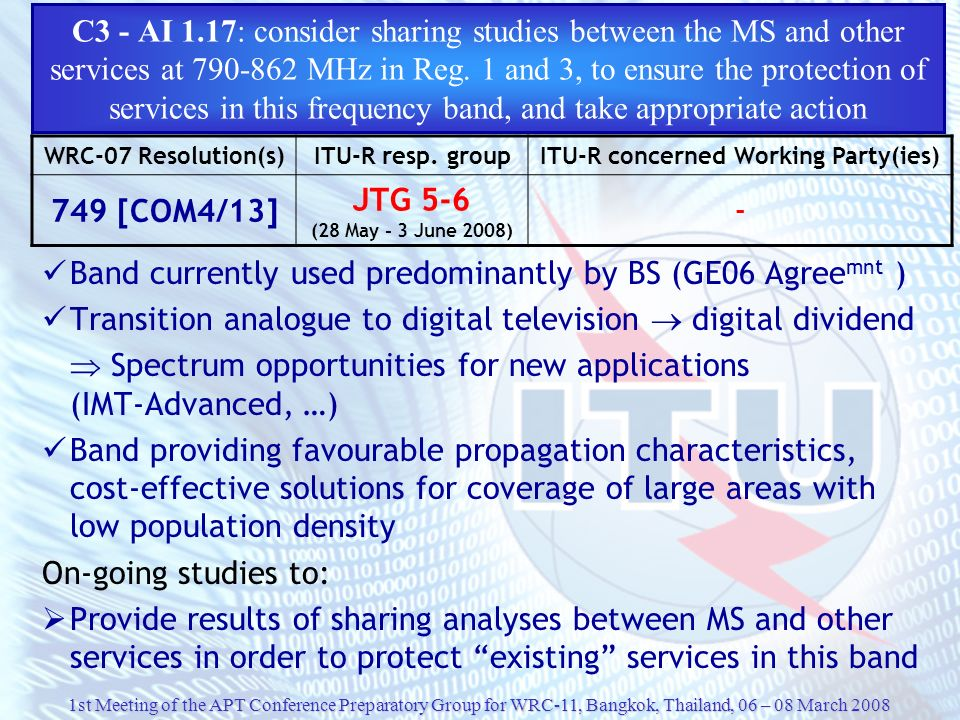 1st Meeting of the APT Conference Preparatory Group for WRC-11, Bangkok, Thailand, 06 – 08 March 2008 C3 - AI 1.17: consider sharing studies between t