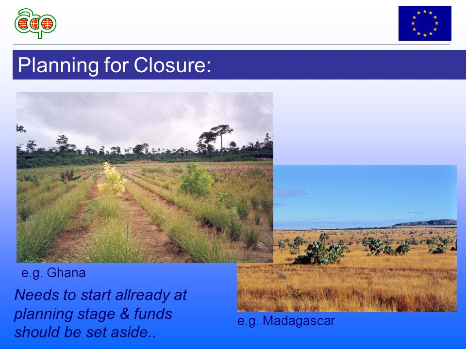 Planning for Closure: e.g. Madagascar e.g.