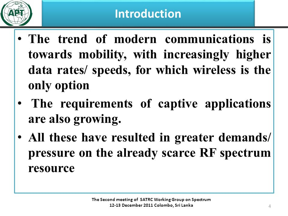 Introduction The trend of modern communications is towards mobility, with increasingly higher data rates/ speeds, for which wireless is the only option The requirements of captive applications are also growing.