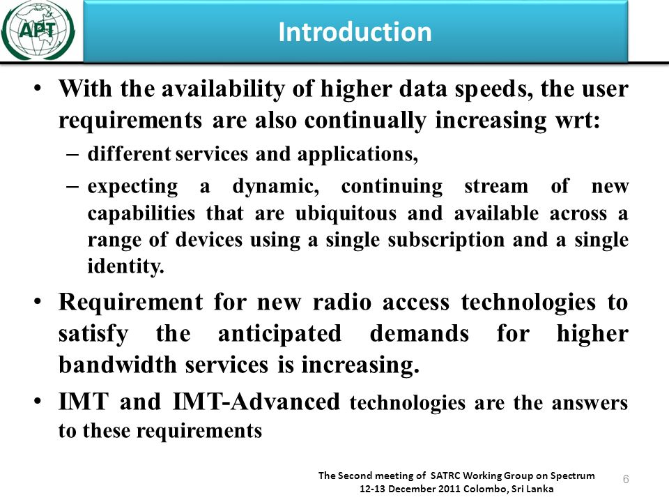 Challenges posed by technologies like LTE in spectrum management The Second meeting of SATRC Working Group on Spectrum 12-13 December 2011 Colombo, Sri Lanka 27 – to tackle the transmissions interference unless the user frequencies are sufficiently separated in terms of frequency, geography or time – co-ordination with neighbouring countries, to mitigate the extent of harmful interference – need to strike a balance between reducing the extent of harmful interference, through careful planning, and enabling new and potentially valuable new services to enter the market