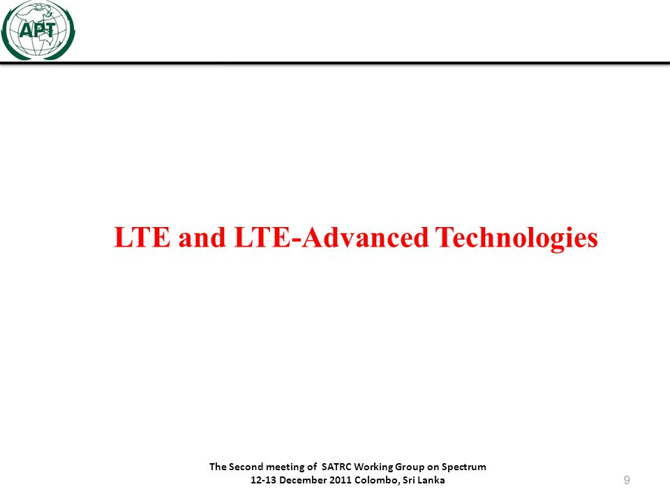 LTE and LTE-Advanced Technologies LTE and Wimax technologies are available since 2009/2006.