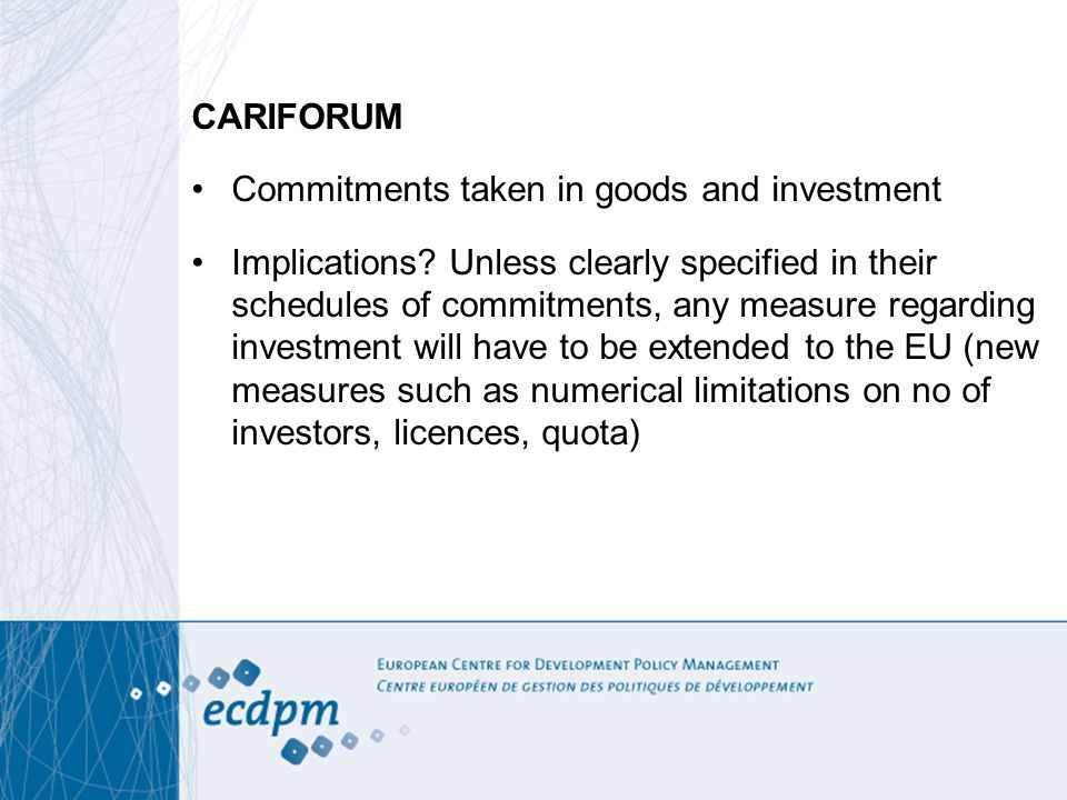 CARIFORUM Commitments taken in goods and investment Implications.