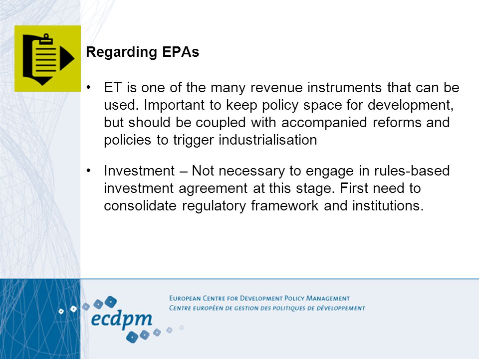 Regarding EPAs ET is one of the many revenue instruments that can be used. Important to keep policy space for development, but should be coupled with