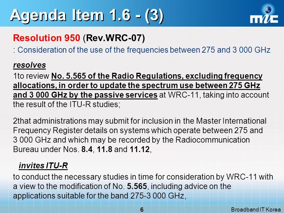 Broadband IT Korea 27 7750MHz 7850MHz 7900MHz ITU-R Radio Regulations FS, Meteorological Satellite(s-E, Non-GSO), MS(except aeronautical) FS, MS(except aeronautical) Required Allocation Non-GSO MSS 50 MHz Extended Agenda Item 1.24