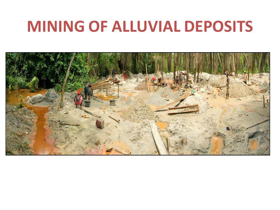 MINING OF ALLUVIAL DEPOSITS