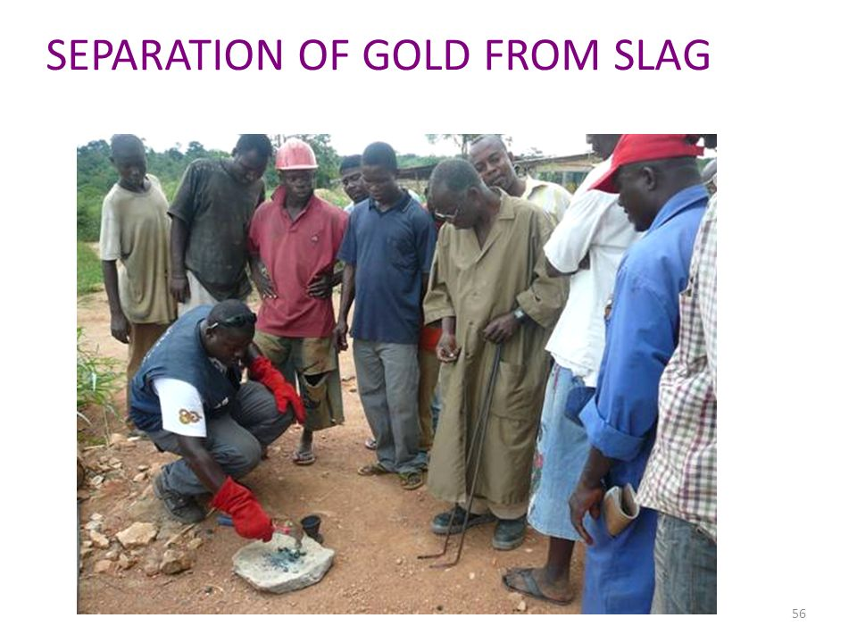 56 SEPARATION OF GOLD FROM SLAG