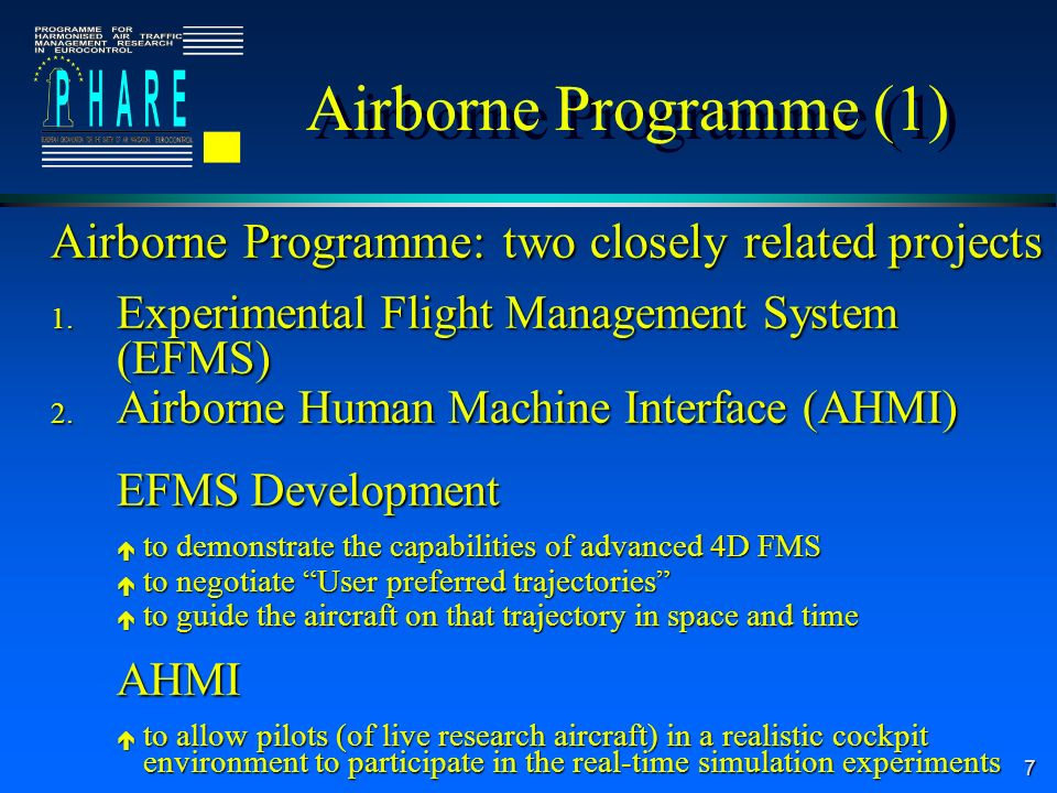 7 Airborne Programme (1) Airborne Programme: two closely related projects Airborne Programme: two closely related projects 1.
