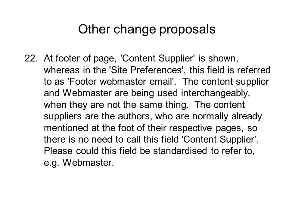22.At footer of page, Content Supplier is shown, whereas in the Site Preferences , this field is referred to as Footer webmaster email .