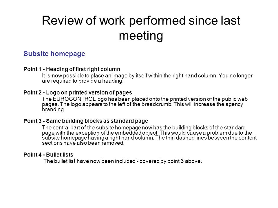 Review of work performed since last meeting Subsite homepage Point 1 - Heading of first right column It is now possible to place an image by itself wi