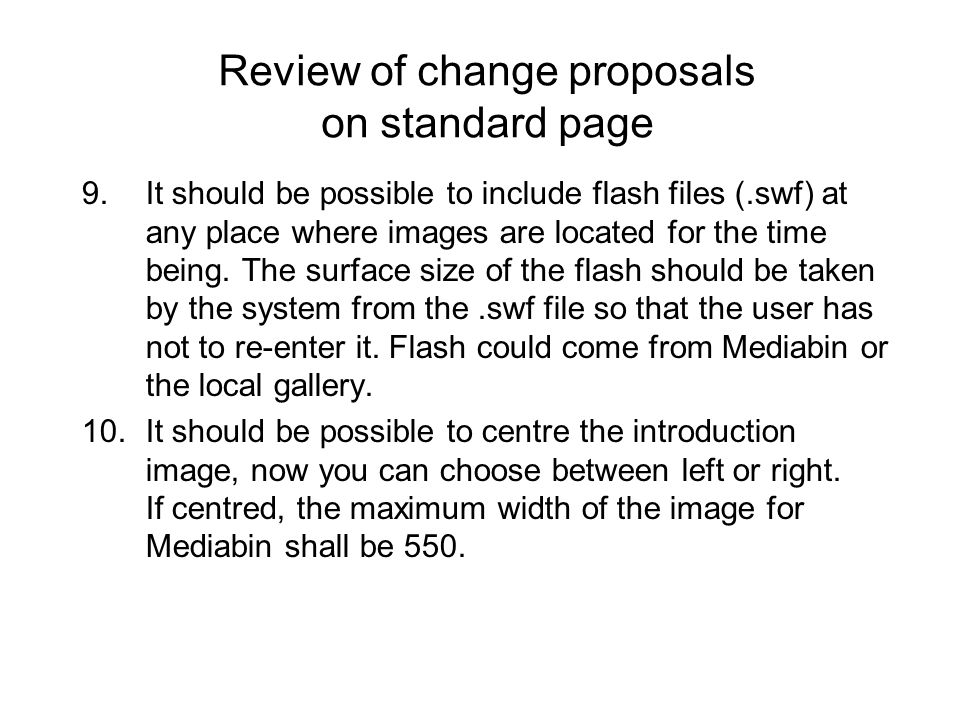 9.It should be possible to include flash files (.swf) at any place where images are located for the time being. The surface size of the flash should b