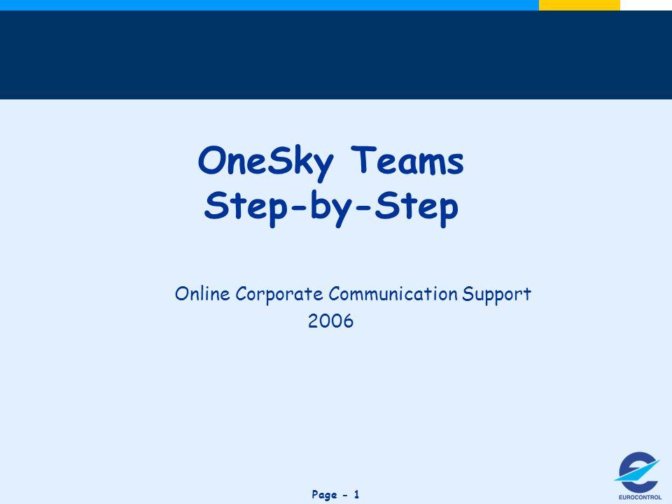 Click to edit Master title style Page - 1 OneSky Teams Step-by-Step Online Corporate Communication Support 2006