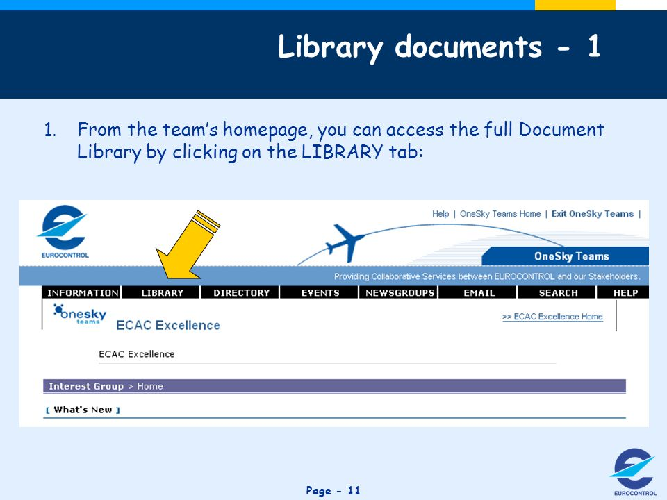 Click to edit Master title style Page - 11 1.From the teams homepage, you can access the full Document Library by clicking on the LIBRARY tab: Library documents - 1