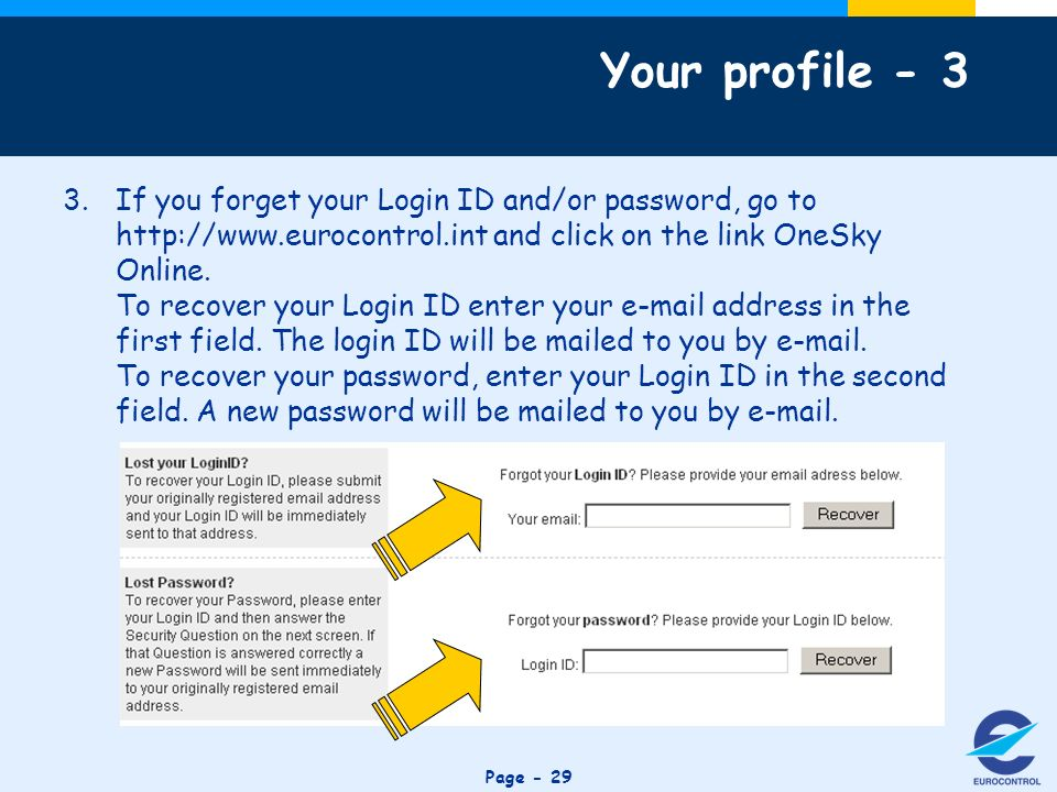 Click to edit Master title style Page - 29 3.If you forget your Login ID and/or password, go to http://www.eurocontrol.int and click on the link OneSky Online.