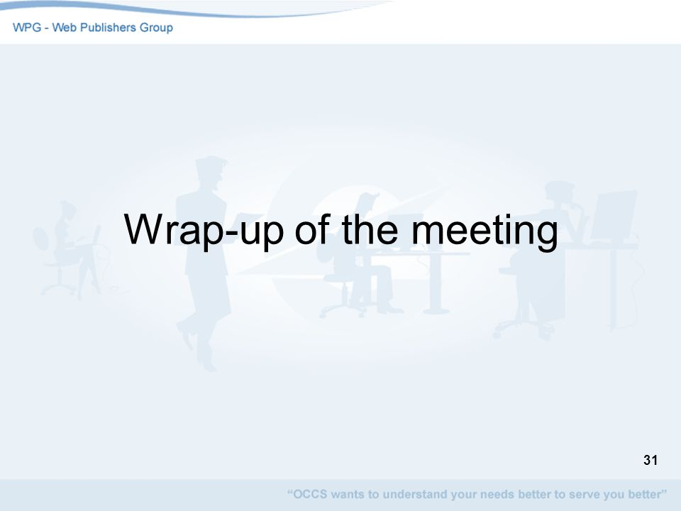 31 Wrap-up of the meeting