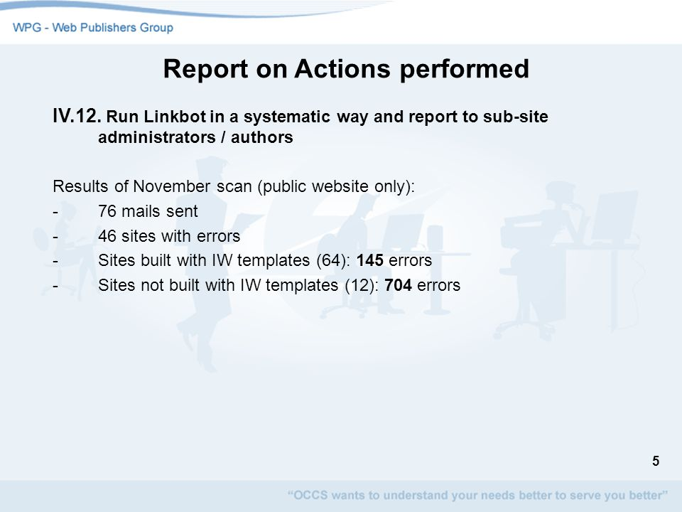 5 Report on Actions performed IV.12. Run Linkbot in a systematic way and report to sub-site administrators / authors Results of November scan (public