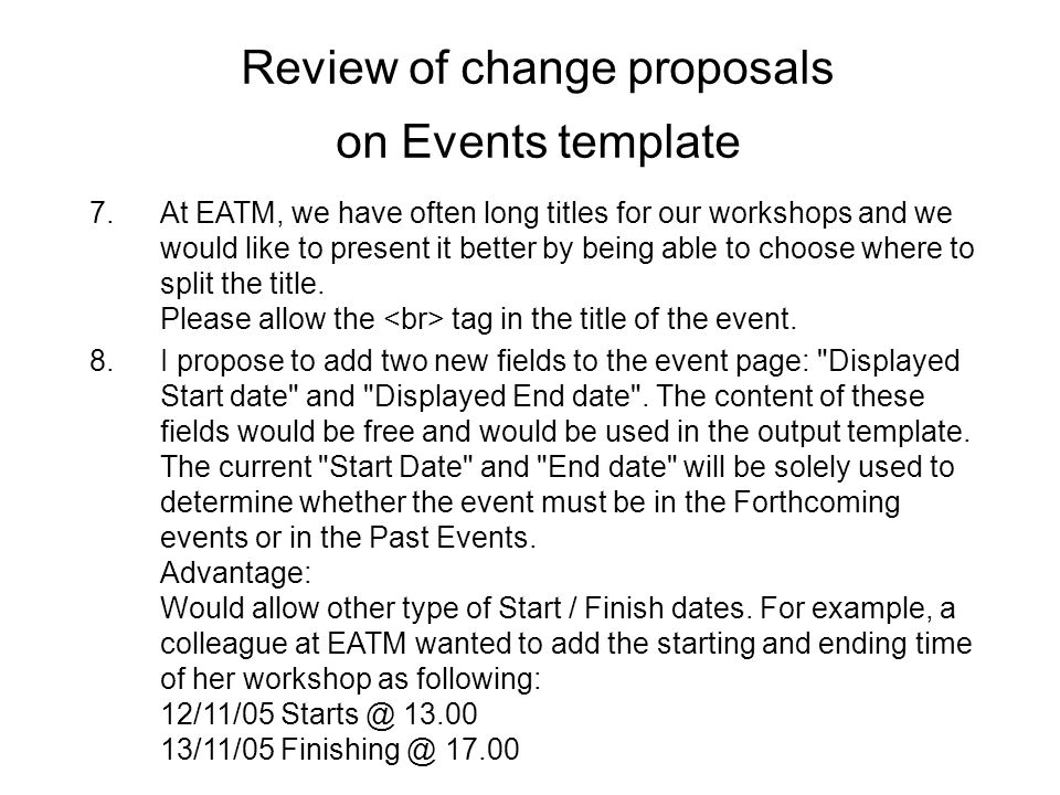 Review of change proposals on Events template 7.At EATM, we have often long titles for our workshops and we would like to present it better by being able to choose where to split the title.