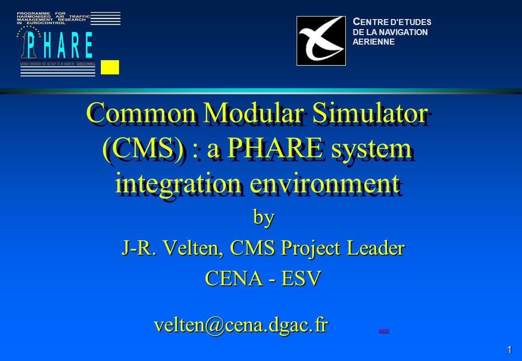 1 Common Modular Simulator (CMS) : a PHARE system integration environment by J-R.