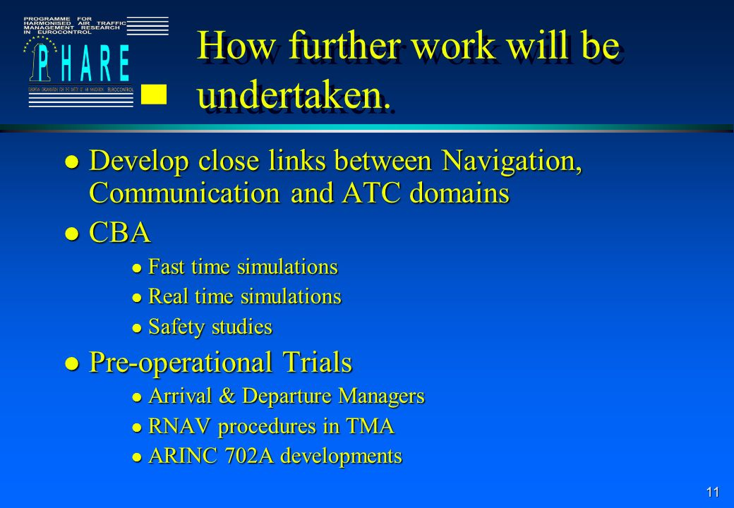 11 How further work will be undertaken.
