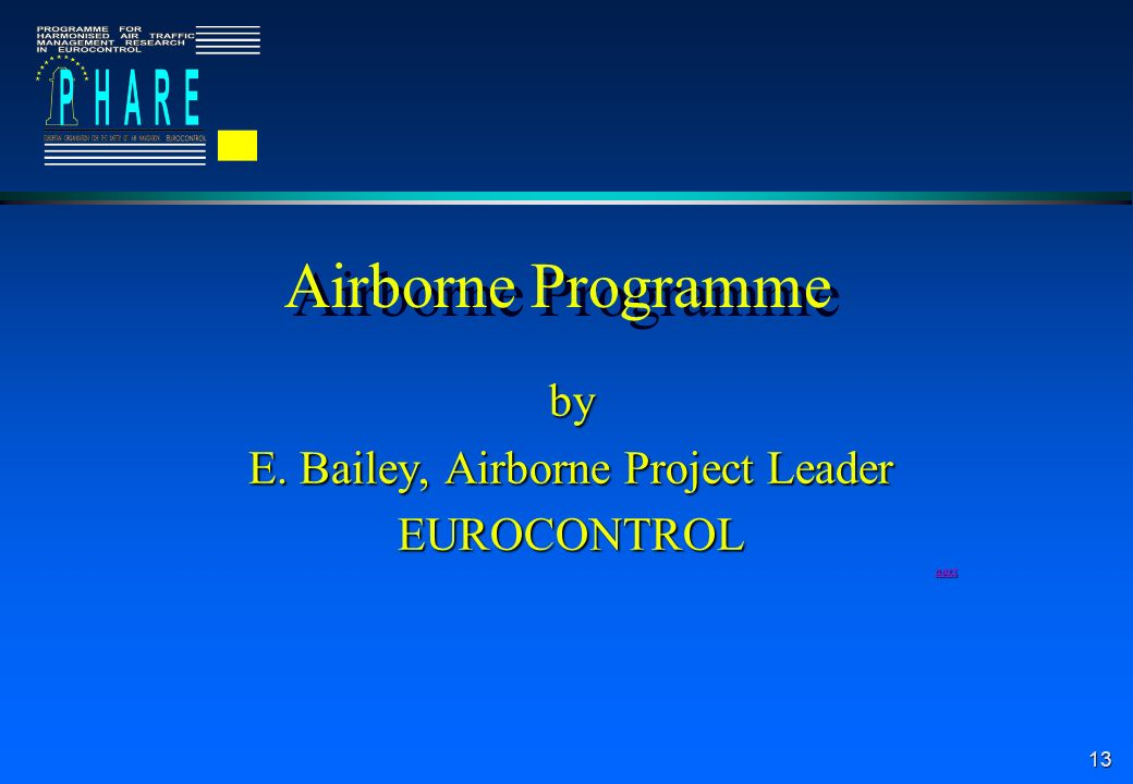 13 Airborne Programme by E. Bailey, Airborne Project Leader EUROCONTROL next